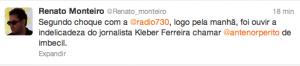Espanto do marqueteiro Renato Monteiro com comportamento do jornalista Cléber Ferreira